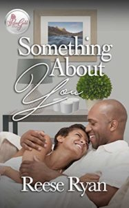 Cover Art for Something About You by Reese Ryan