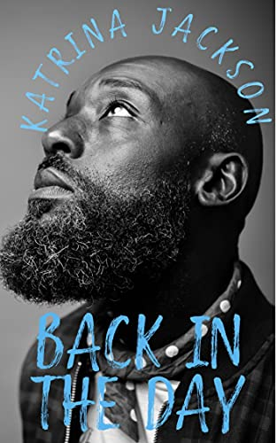 Cover Art for Back In The Day by Katrina Jackson