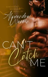Cover Art for Can't Catch Me by Alexandra Warren
