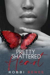 Cover Art for Pretty Shattered Heart by Robbi Renee