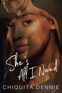 Cover Art for She's All I Need by Chiquita  Dennie