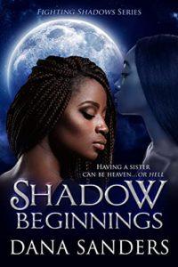 Cover Art for Shadow Beginnings by Dana Sanders