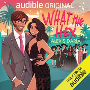 Cover Art for What the Hex by Alexis Daria