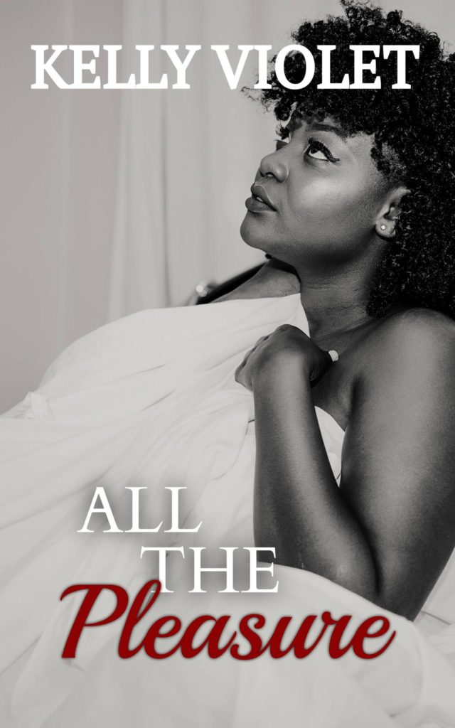 Cover Art for All The Pleasure by Kelly Violet