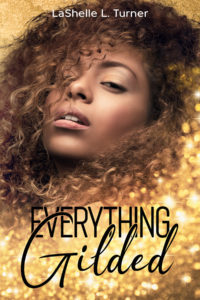 Cover Art for Everything Gilded by LaShelle L.  Turner