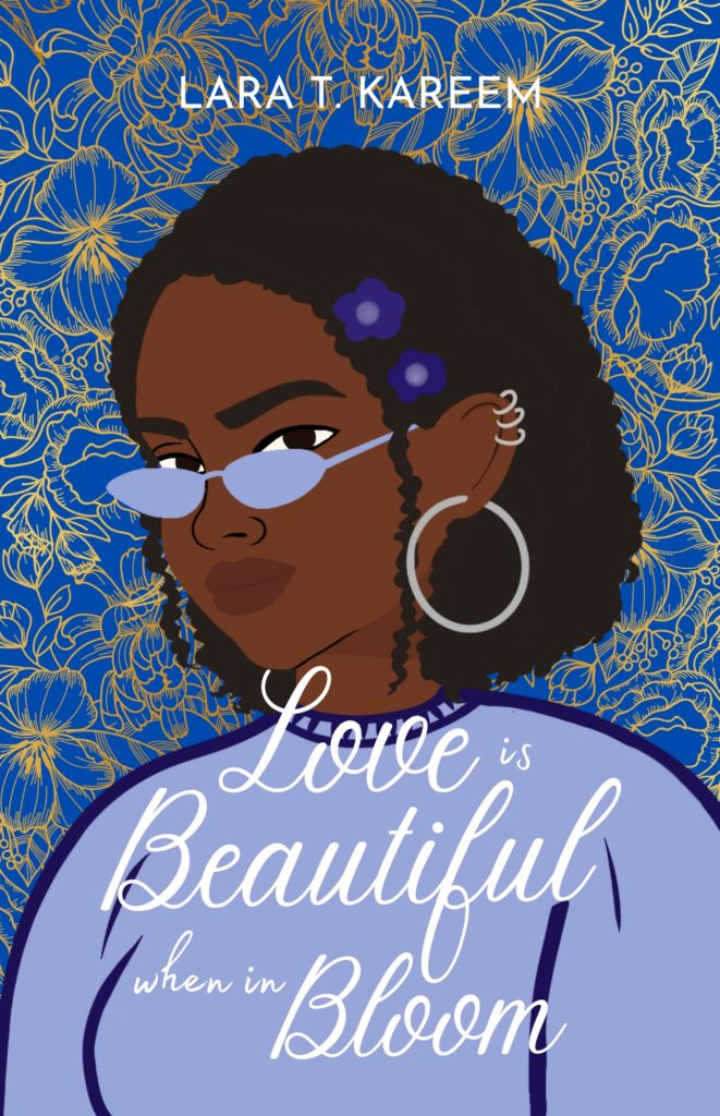 Cover Art for Love is Beautiful When in Bloom by Lara T. Kareem