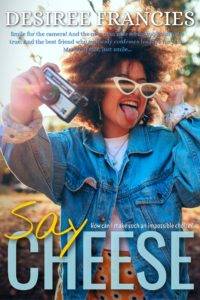 Cover Art for Say Cheese by Desiree Francies