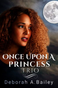 Cover Art for Once Upon A Princess Trio by Deborah A.  Bailey